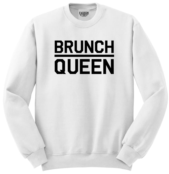 Brunch Queen Food White Womens Crewneck Sweatshirt
