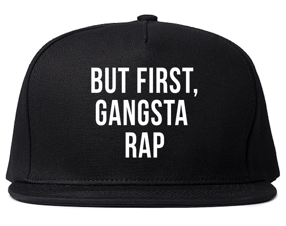 But First Gangsta Rap Music Snapback Hat Black
