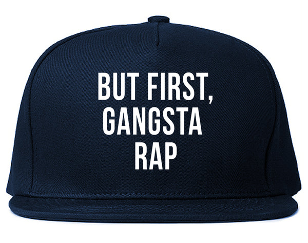 But First Gangsta Rap Music Snapback Hat Blue