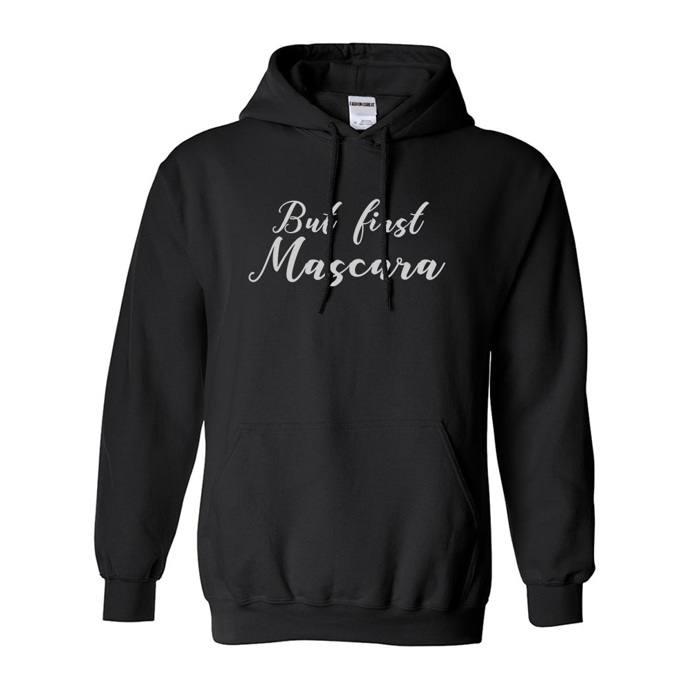 But First Mascara Makeup Black Pullover Hoodie