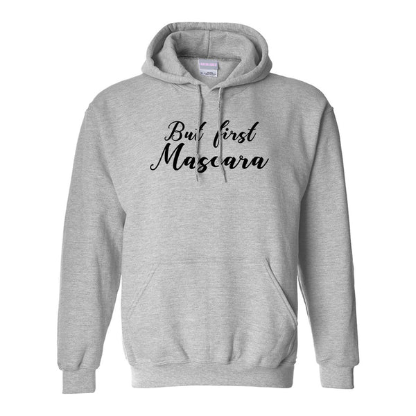 But First Mascara Makeup Grey Pullover Hoodie