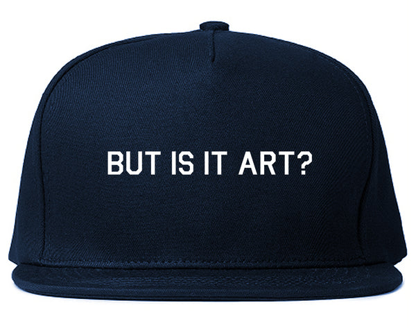 But Is It Art Funny Snapback Hat Blue