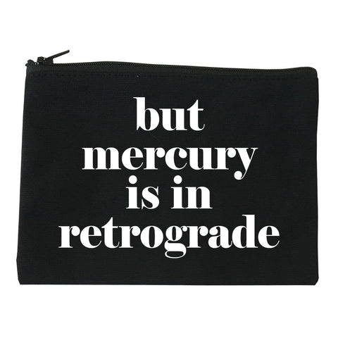 But Mercury Is In Retrograde black Makeup Bag