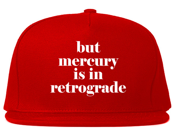But Mercury Is In Retrograde Red Snapback Hat