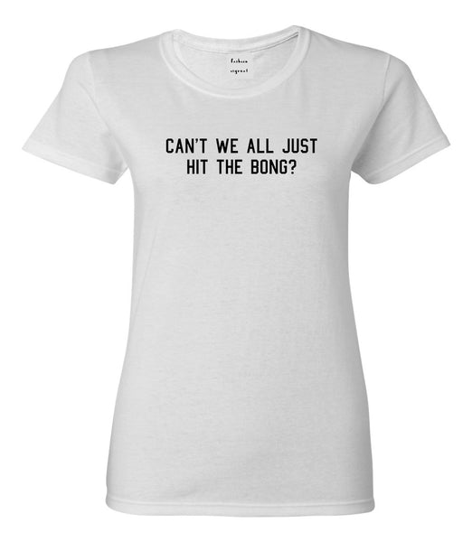Cant We Get Along Hit Bong Womens Graphic T-Shirt White