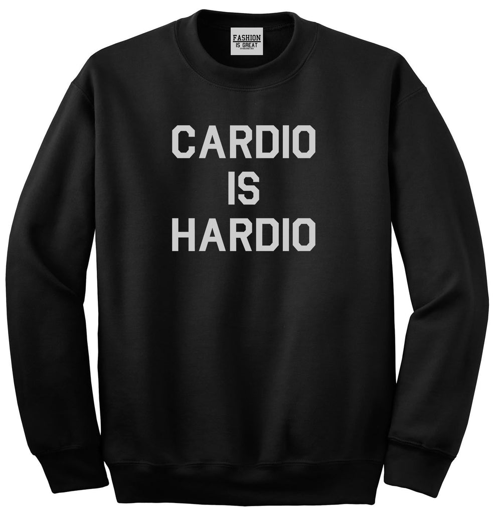 Cardio Is Hardio Funny Workout Black Womens Crewneck Sweatshirt
