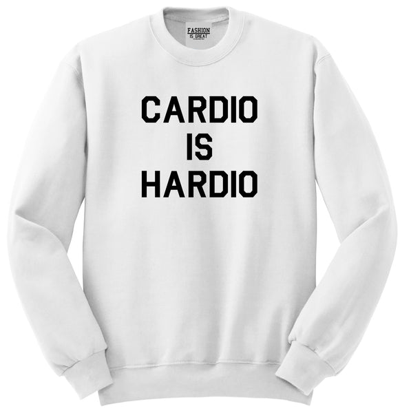 Cardio Is Hardio Funny Workout White Womens Crewneck Sweatshirt