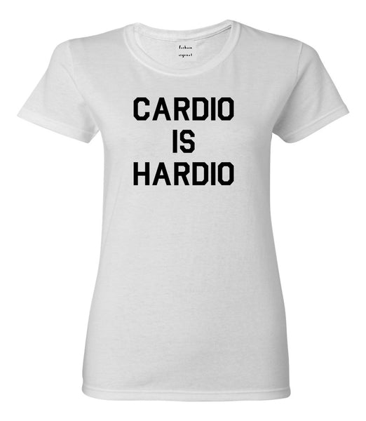 Cardio Is Hardio Funny Workout White Womens T-Shirt