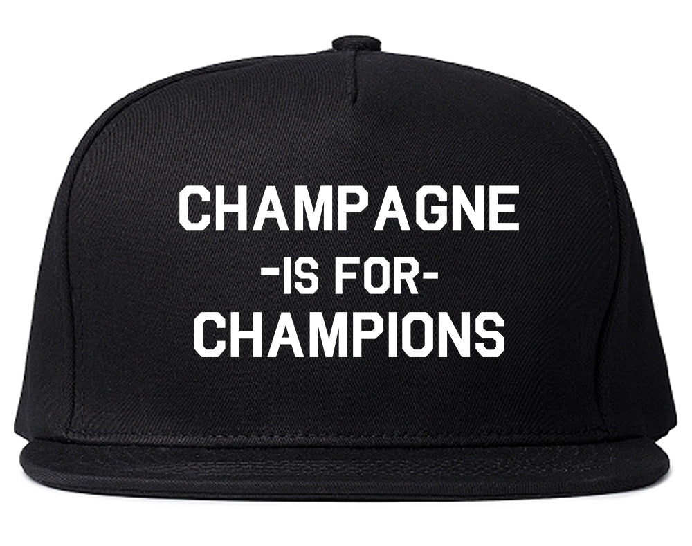 Champagne Is For Champions Black Snapback Hat