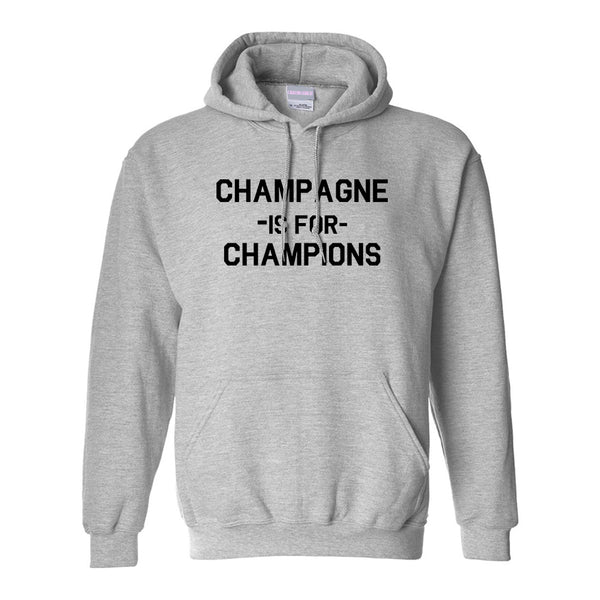 Champagne Is For Champions Grey Womens Pullover Hoodie