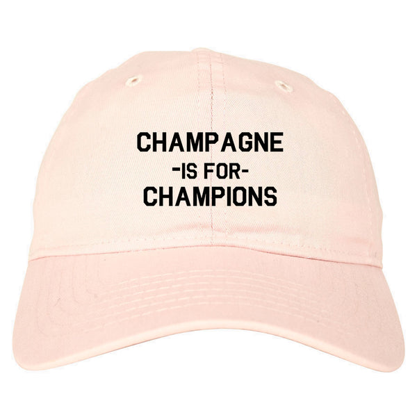 Champagne Is For Champions pink dad hat