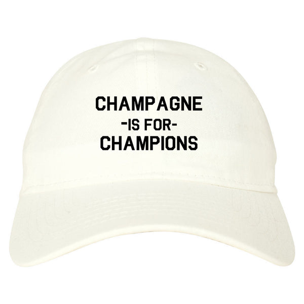 Champagne Is For Champions white dad hat