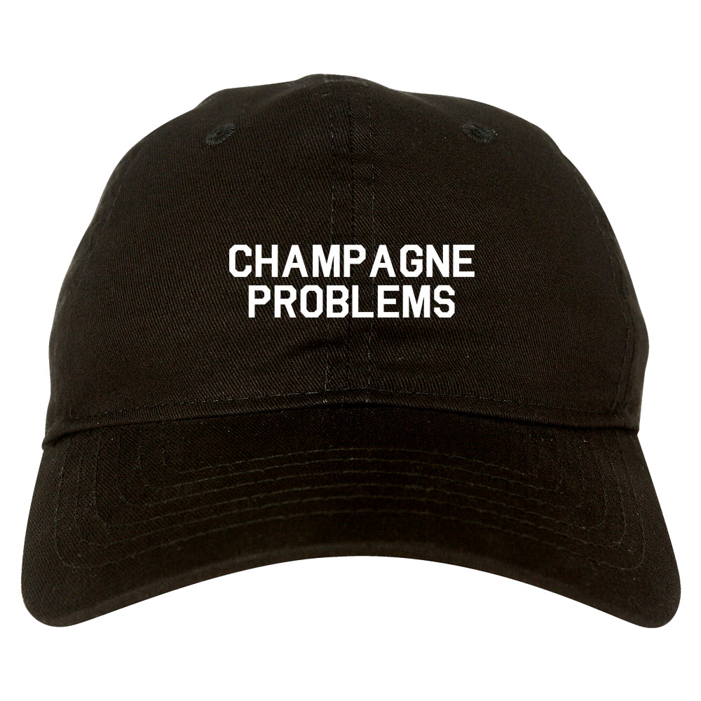 Champagne Problems Funny Drinking Black Dad Hat
