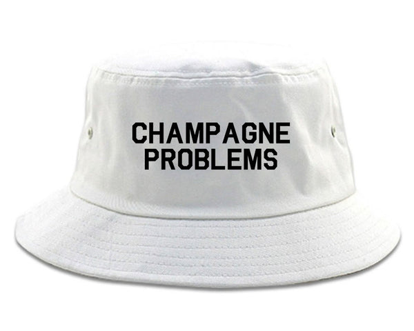Champagne Problems Funny Drinking White Bucket Hat