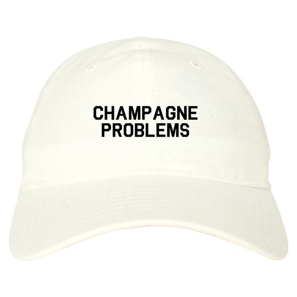 Champagne Problems Funny Drinking White Dad Hat