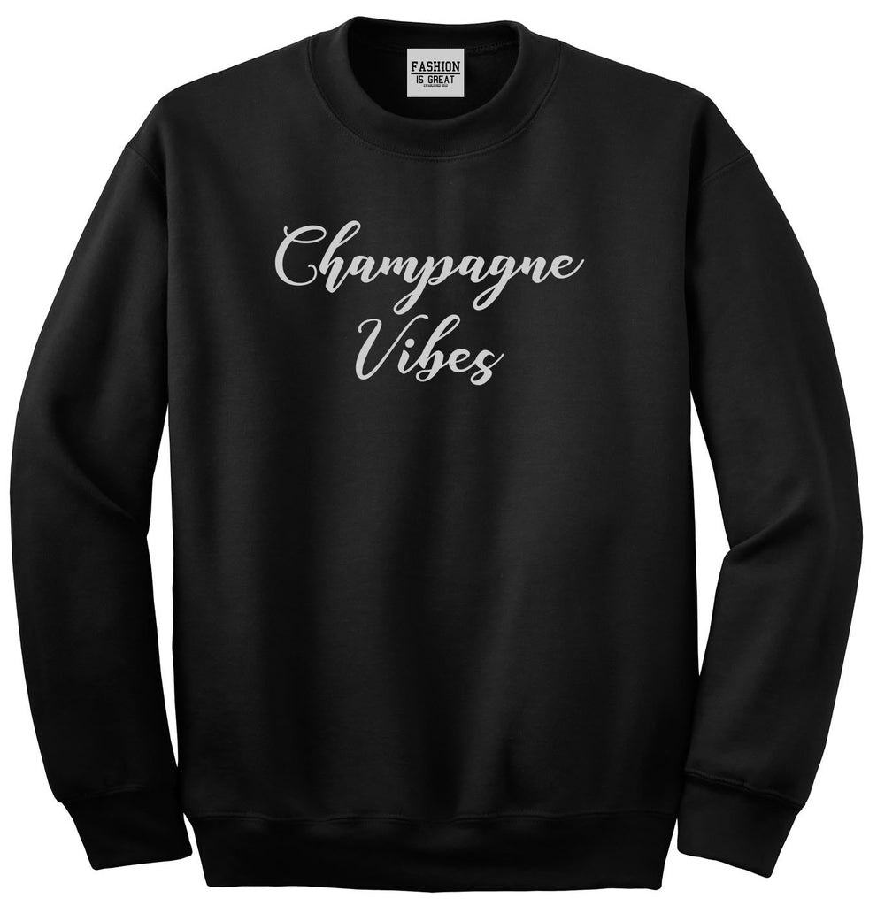Champagne Vibes Only Black Womens Crewneck Sweatshirt