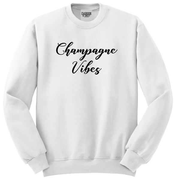 Champagne Vibes Only White Womens Crewneck Sweatshirt