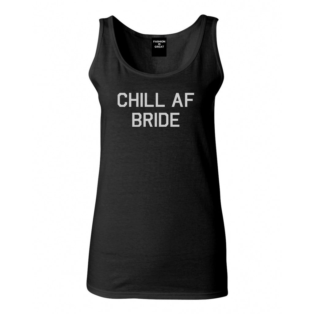 Chill AF Bride Wedding Black Womens Tank Top