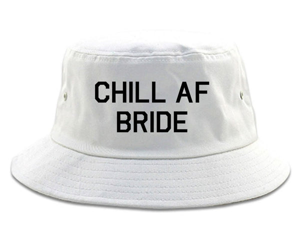 Chill AF Bride Wedding white Bucket Hat