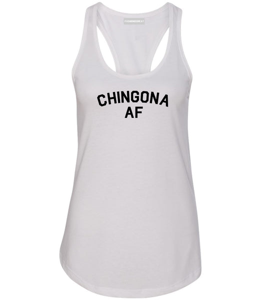 Chingona AF Spanish Slang Mexican Womens Racerback Tank Top White