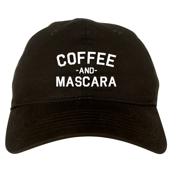 Coffee And Mascara Black Dad Hat