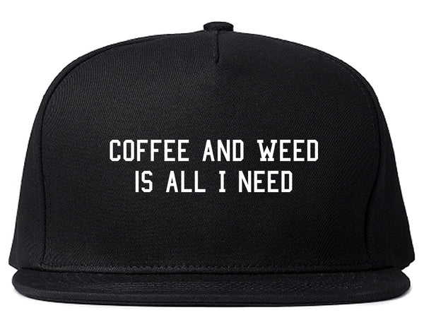 Coffee And Weed All I Need Snapback Hat Black