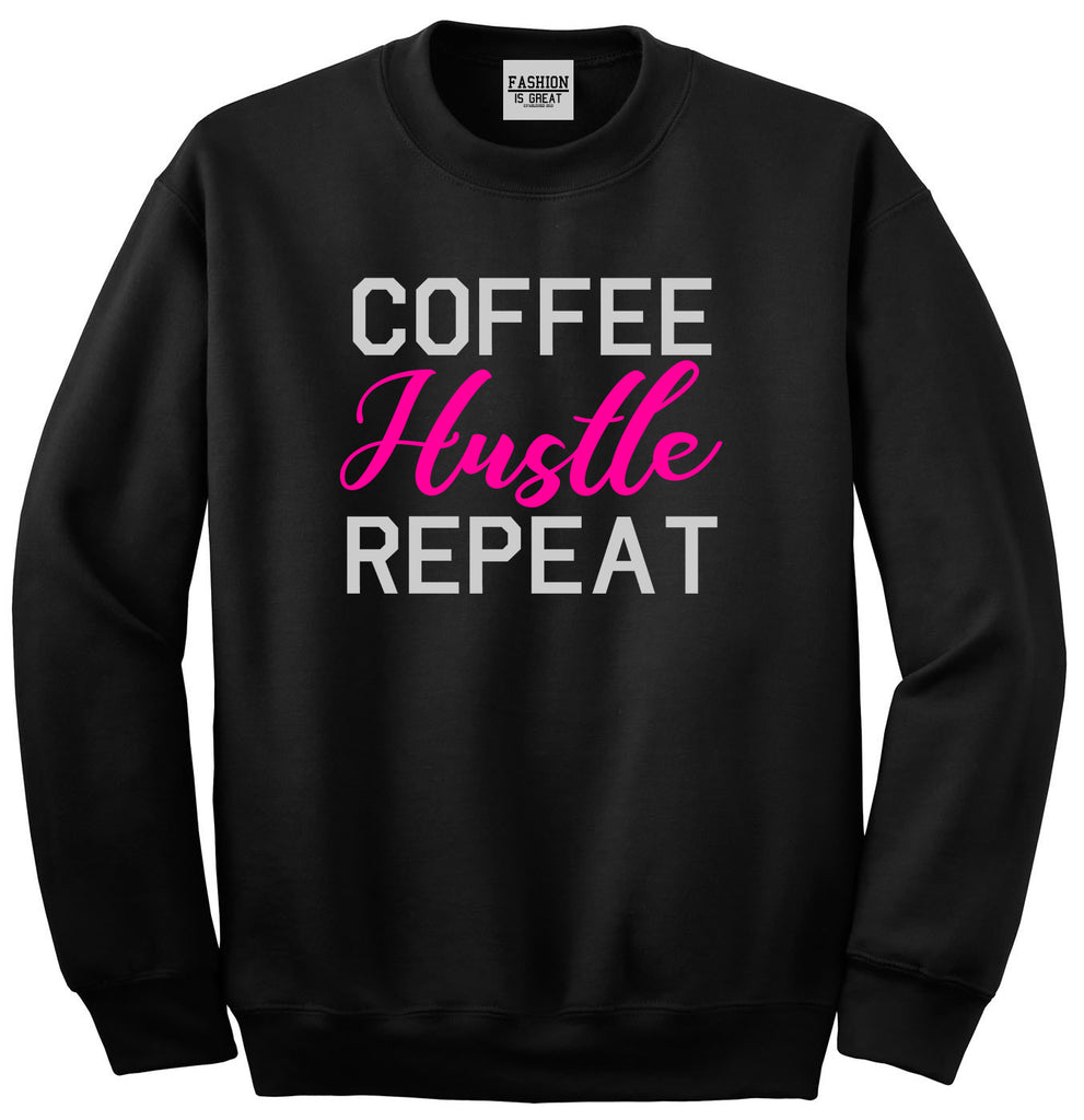 Coffee Hustle Repeat Funny Black Crewneck Sweatshirt