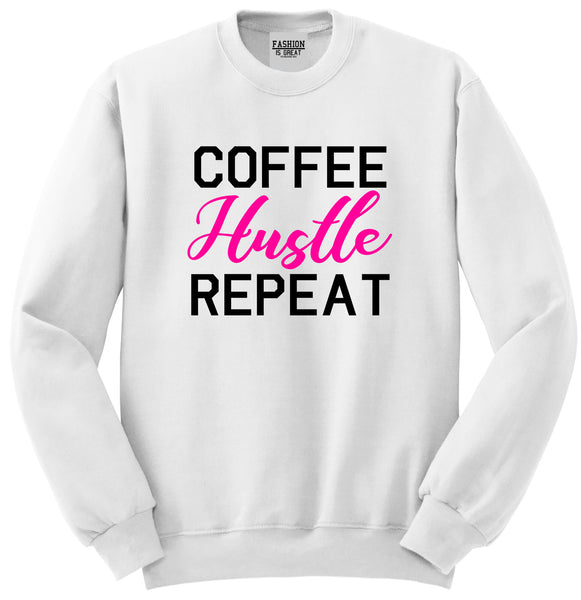 Coffee Hustle Repeat Funny White Crewneck Sweatshirt