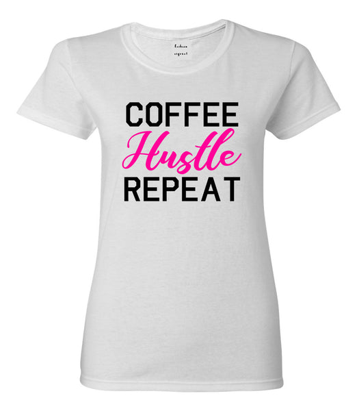 Coffee Hustle Repeat Funny White T-Shirt