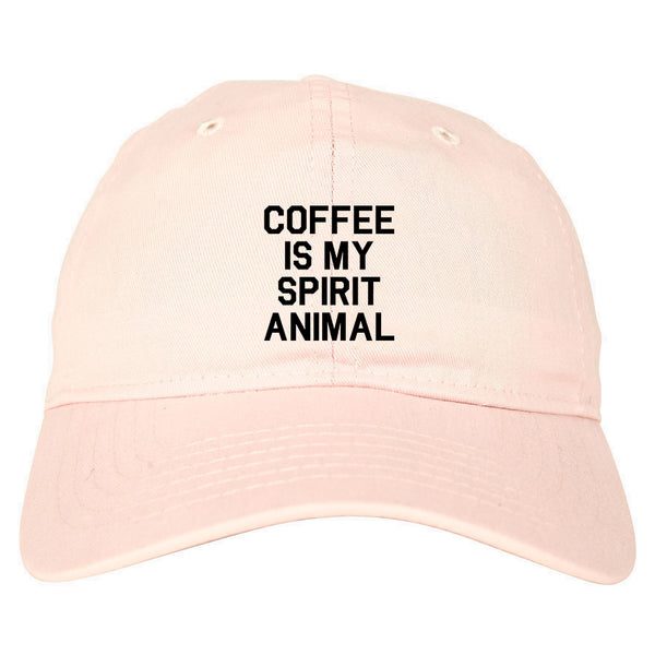 Coffee Is My Spirit Animal Pink Dad Hat