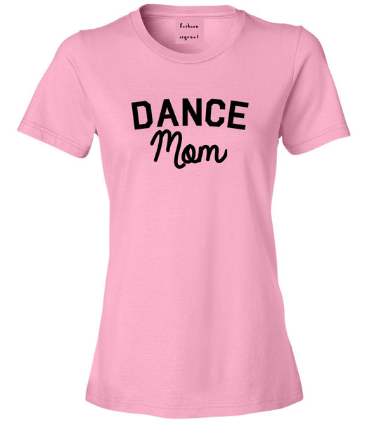 Dance Mom Life Mother Gift Womens Graphic T-Shirt Pink