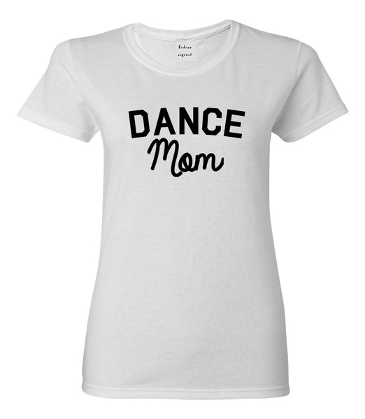 Dance Mom Life Mother Gift Womens Graphic T-Shirt White