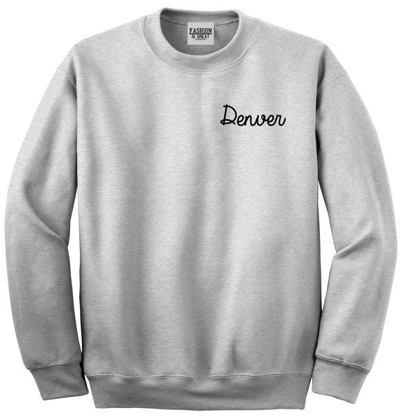 Denver Colorado Script Chest Grey Womens Crewneck Sweatshirt