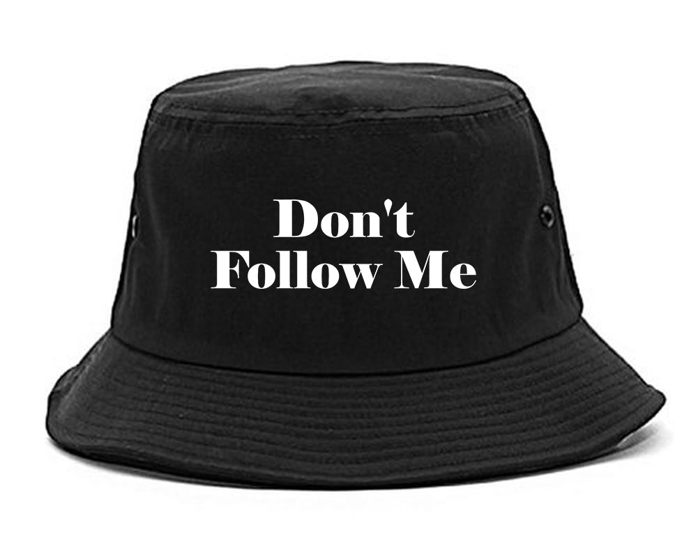 Dont Follow Me Funny black Bucket Hat