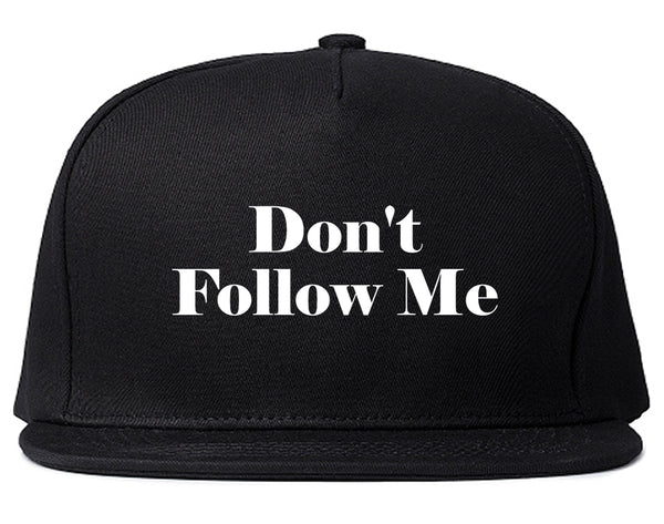 Dont Follow Me Funny Black Snapback Hat