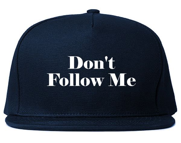Dont Follow Me Funny Blue Snapback Hat