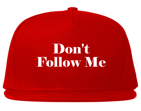 Dont Follow Me Funny Red Snapback Hat