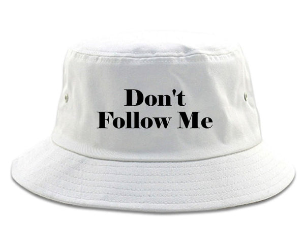 Dont Follow Me Funny white Bucket Hat