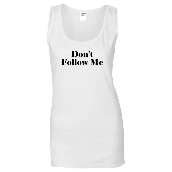 Dont Follow Me Funny White Womens Tank Top