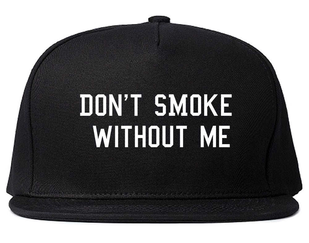 Dont Smoke Without Me Snapback Hat Black
