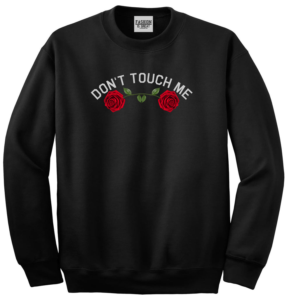 Dont Touch Me Roses Black Womens Crewneck Sweatshirt