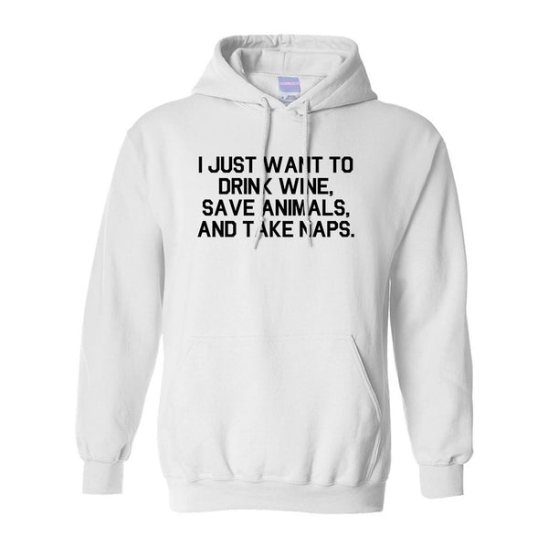 Drink Wine Save Animals Take Naps White Pullover Hoodie