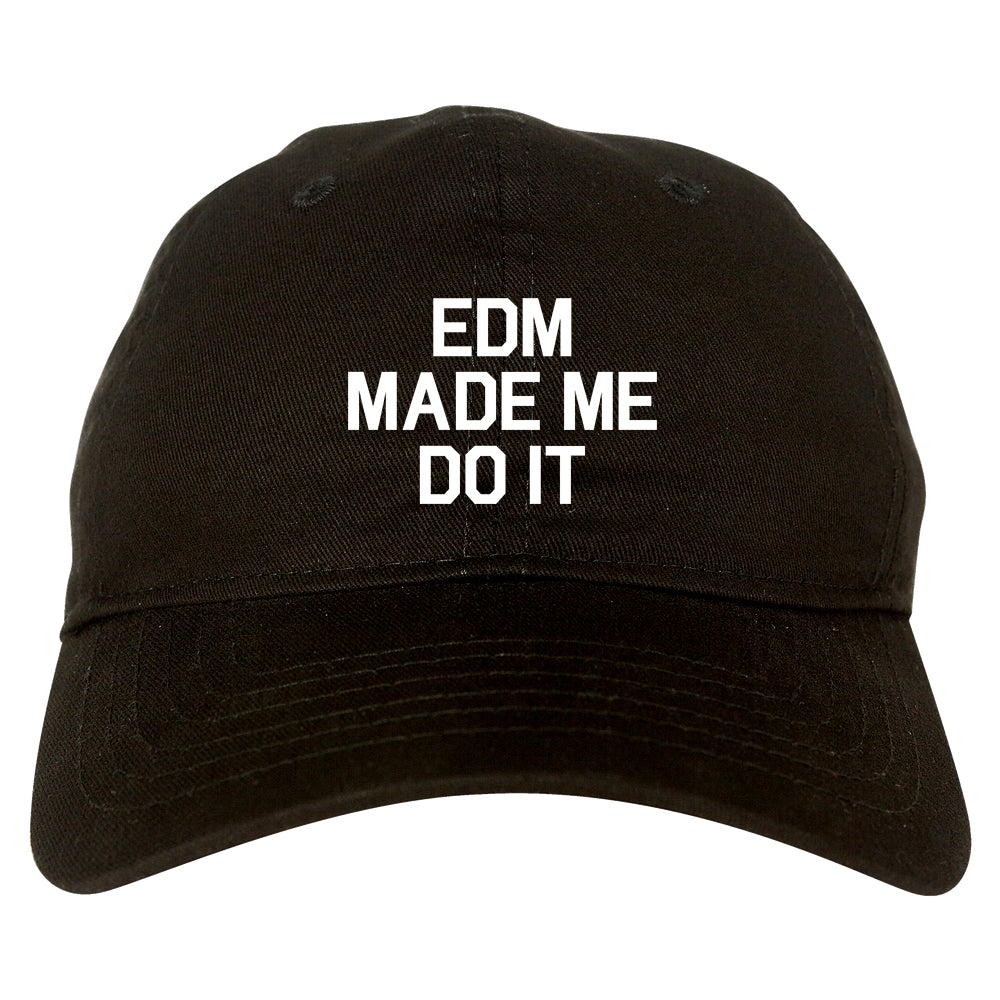 EDM Made Me Do It Black Dad Hat