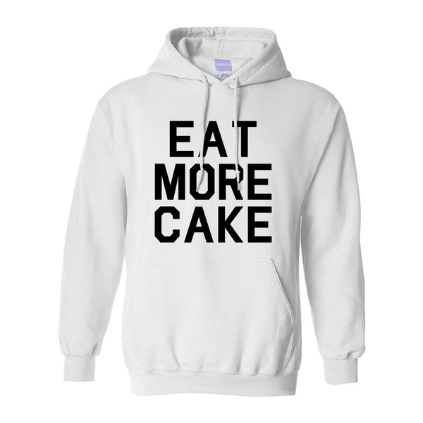 Eat More Cake Birthday White Pullover Hoodie
