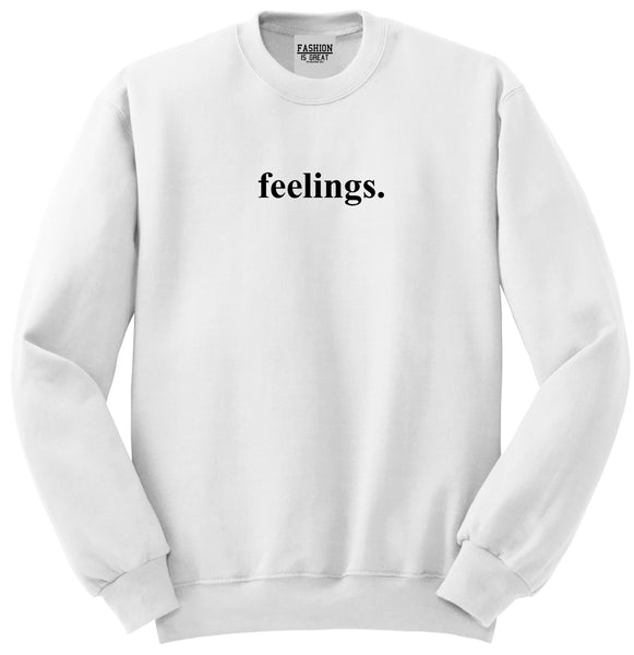 Feelings Emotional White Womens Crewneck Sweatshirt