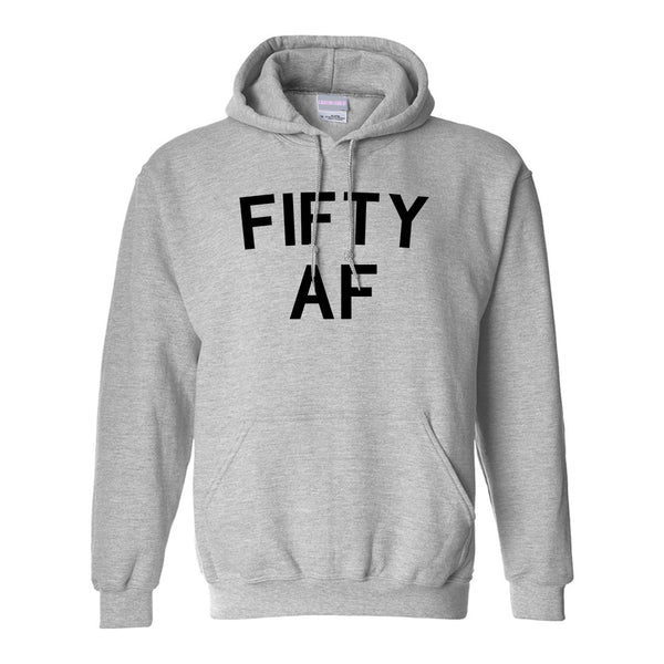 Fifty AF Birthday Gift Grey Pullover Hoodie