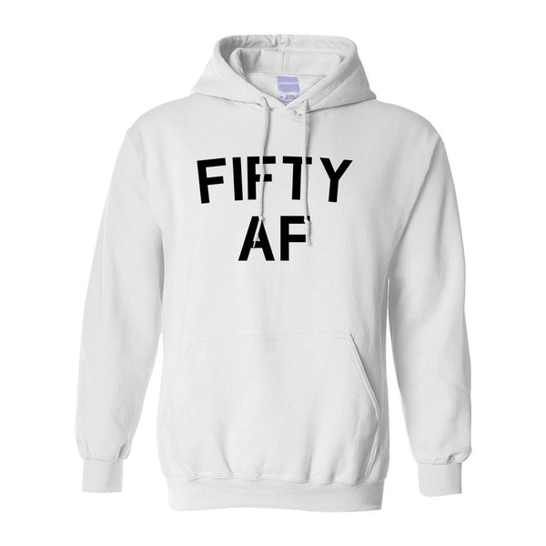 Fifty AF Birthday Gift White Pullover Hoodie