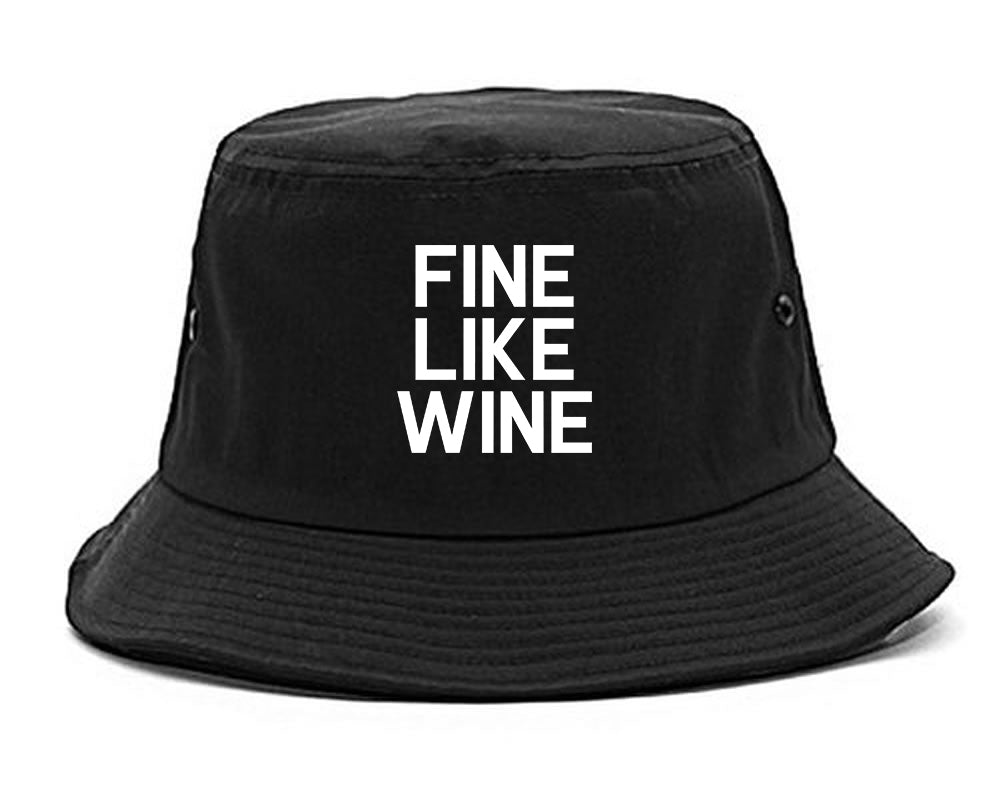 Fine Like Wine Black Bucket Hat