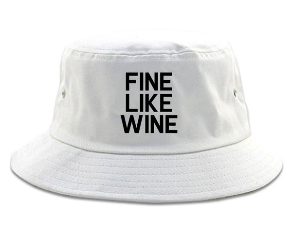 Fine Like Wine White Bucket Hat