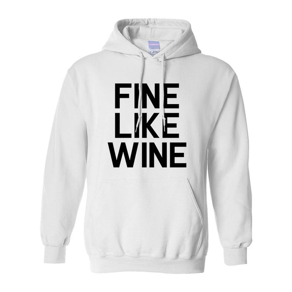 Fine Like Wine White Pullover Hoodie